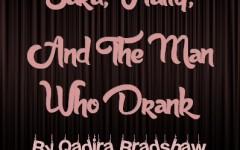Sara, Hally, and The Man Who Drank