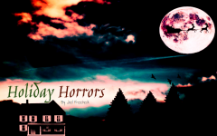 Holiday Horrors by Joel Freecheck (Christmas Horror Short Story)