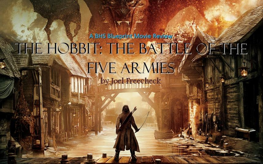 The Hobbit: The Battle of The Five Armies, A BHS Blueprint Movie Review