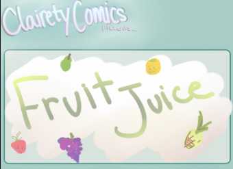 Clairety Comics: Fruit Juice