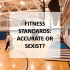 Opinion: Fitness Standards: Accurate or Sexist?